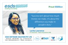 """""""Success isn't about how much money we make, it's about the difference you make in people's lives."""" - Lorita Lawrence, Sr. Executive - Talent Acquisition (HR) #Proud #ESDSian #ThoughtLeader ESDS - Fully Managed Datacenter & #CloudSolutions Company"""