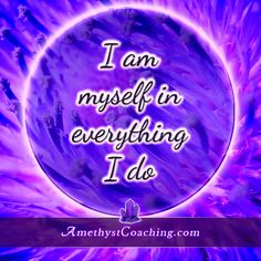 Today's Affirmation: I AM Myself in Everything I Do Visit us www.amethystcoaching.com Personal Coaching Site #affirmation #coaching Like Us https://www.facebook.com/amethystcoaching?ref=hl