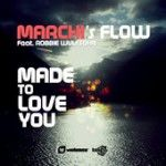 marchis flow feat robbie wulfsohn-made to love you(cristian marchi & paolo sandrini flow edit)
