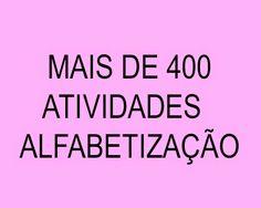 Pedagogia Brasil: Mais de 400 atividades Alfabetização