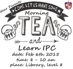 RPA Parent Morning Tea   Dear Parents,  Please come and be a part of an Interactive Workshop about the learning process in the IPC led by Mr. Michael B. and Ms. Isti H.   Date: Friday, February 6, 2015 Time: 8 - 10 am Place: Library, Level 8  Thank you and see you there!  #RoyalPrimaryAcademy #IPC #School #Kuningan #Jakarta