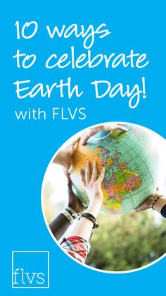 Protect our planet this Earth Day by following these tips from FLVS