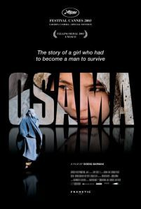 "Osama, a great movie awarded at Cannes Film Festival – Awarded ""AFCAE Award"", Awarded ""Cannes Junior Award"", Awarded ""Golden Camera – Special Mention"" and at The Golden Globes – Awarded ""Golden Globe Best Foreign Language Film"" – Afghanistan"