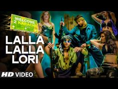 'Lalla Lalla Lori' Video Song | Welcome To Karachi | T-Series - YouTube
