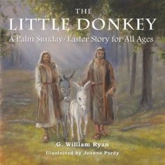 The Little Donkey: A Palm Sunday/Easter Story for All Ages Easter books kids and parent will love to read and give as Easter gifts. Remember to keep Christ in Easter. It's not difficult to find religious easter gifts kids will enjoy. Bible Story Book, Bible Stories For Kids, Kids Story Books, Easter Gifts For Kids, Easter Gift Baskets, Easter Decor, Happy Easter, Palm Sunday Story, Sunday Activities