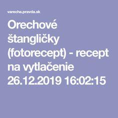 Orechové štangličky (fotorecept) - recept na vytlačenie 26.12.2019 16:02:15
