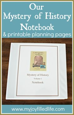 Our Mystery of History Notebook and Printable Planning Pages - My Joy-Filled Life  [Excellent help!]