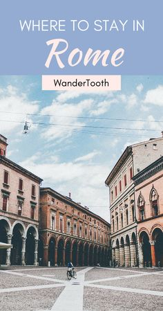 Where to stay in Rome, Italy: all you need to know about Rome's best neighborhoods. Tips and recommendations for places to stay in Rome. | Rome Travel Tips | Rome city guide - @WanderTooth