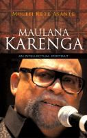 Maulana Karenga: An Intellectual Portrait, by Molefi K. Asante