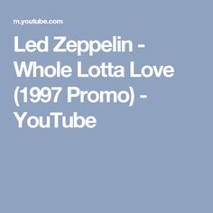Led Zeppelin - Whole Lotta Love (1997 Promo) - YouTube