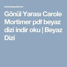 Gönül Yarası Carole Mortimer pdf beyaz dizi indir oku | Beyaz Dizi