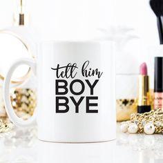 Boy Bye Coffee Mug | Coffee Mugs-Motivational Mug- Beyonce Coffee Mug-Lemonade-Tell Him Boy Bye- christmas-holiday-gift