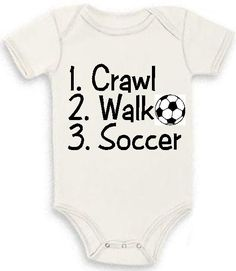 @Sara Ingham-Polina - could totally see baby Giovanni wearing this :) Crawl, Walk, Play Soccer Baby one piece