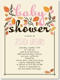 Baby Shower Invitations. These are the ones we used for Autumn's Shower.