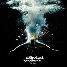 The Chemical Brothers · Further