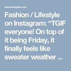 "Fashion / Lifestyle on Instagram: ""TGIF everyone! On top of it being Friday, it finally feels like sweater weather here in texas...it's been in the 60's all day! This top is…"" • Instagram"