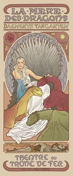 Game of Thrones Art Nouveau posters via Huffington Post (I almost didn't catch that Drogo is at the bottom of this one. Cool!)