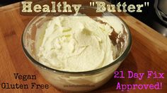 "21 Day Fix APPROVED recipe mock ""Butter""    ........................... 21 day fix, 21 day fix extreme, vegan, gluten free, non dairy, fitness, health, butter"