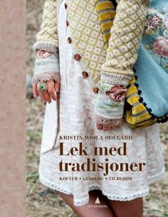 Lek med tradisjoner by Gyldendal Norsk Forlag - issuu Shabby Chic Outfits, Fingerless Gloves Knitted, Knit Mittens, Winter Sweaters, Sweater Weather, Crochet Cardigan, Knit Crochet, Pullover Upcycling, Redo Clothes
