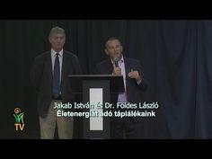 Életenergiát adó táplálékaink - Jakab István és Dr. Földes László előadása - YouTube