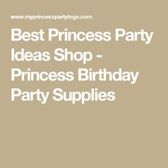 Best Princess Party Ideas Shop - Princess Birthday Party Supplies