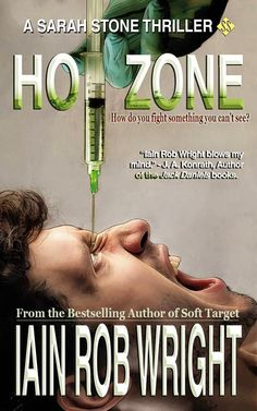 Confessions of a Reviewer!!: IAIN ROB WRIGHT IN THE HOT ZONE - THE INTERVIEW PART ONE