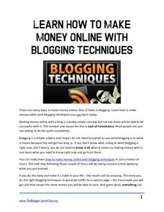 learn-how-to-make-money-online-with-blogging-techniques by Freddy Gandarilla via Slideshare