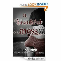 Amazon.com: A Beautiful Mess eBook: T.K. Leigh: Kindle Store - from FB advertisement