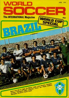 World Soccer Magazine, June 1978. Brasil, cover. One of the more prized WS editions and can easily reach €50-100+ at auction. Source: Scanne...