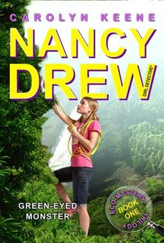 Green-Eyed Monster: Book One in the Eco Mystery Trilogy (Nancy Drew (All New) Girl Detective Series #39) by Carolyn Keene