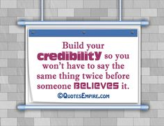 Build your credibility - Quotes Empire Quotes To Live By, Me Quotes, Work Success, Leadership Quotes, Public Speaking, Zodiac Facts, Marriage Advice, Letter Board, Empire