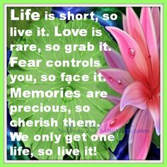 Life Is Short So Live It