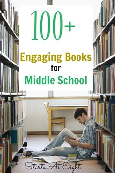 100+ Engaging Books for Middle School Heidi Ciravola http://www.startsateight.com/books-for-middle-school/