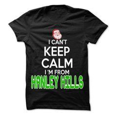 Keep Calm Hanley Hills... Christmas Time - 99 Cool City - #school shirt #american eagle hoodie. LOWEST SHIPPING => https://www.sunfrog.com/LifeStyle/Keep-Calm-Hanley-Hills-Christmas-Time--99-Cool-City-Shirt-.html?68278