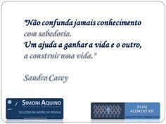 Conhecimento e sabedoria, por Sandra Carey