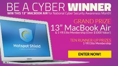"""In celebration of the National Cyber-Security Awareness Month (#NCSAM), Hotspot Shield is giving away a MacBook Air and Elite licenses. Enter now to win and turn your Shield """"ON"""" to #StaySafeOnline!"""