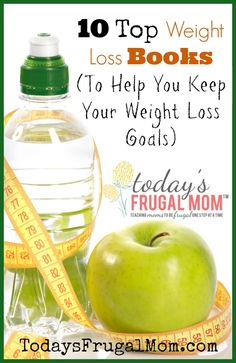 10 Top Weight Loss Books (To Help You Keep Your Healthy Weight Goals) :: Today's Frugal Mom\u2122 #weightlossbeforeandafter