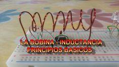 Aprendamos Electrónica Juntos - Cap 3 - La Bobina - Teoría - Principios ...
