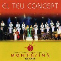 El Teu concert. Montgrins