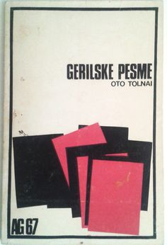 Oto Tolnai: Gerilske Pesme. Serbian edition of Tolnai's famous poem cycle Gerilladalok (Guerrilla Poems), which was originally published in Új Symposion (issue 18 - 1966). The book has the same illustrations than the US publication. Translation made by Judita Šalgo. Oto Tolnai: GERILSKE PESME, (Serija AG 67) Novi Sad, Tribina Mladih, 1967.