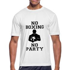 NO BOXING NO PARTY - Men's Moisture Wicking Performance T-Shirt #mmashirts #mmatshirt #mmahoodie  #jiujitsu #bjj #brazilianjiujitsu #mma #judo  #martialarts #mixedmartialarts  #caps #hats #mensfashion  #womensfashion #rolling #roll #wrestling #muaythai #boxing #boxingTshirt #karate #kickboxing #legend