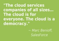 The cloud is a democracy. Cloud Computing, For Everyone, Clouds, Math, Quotes, Quotations, Math Resources, Quote, Shut Up Quotes