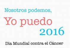 """Día Mundial contra el Cáncer 2016: """"Nosotros podemos, yo puedo""""."""