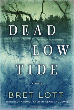 Dead Low Tide by Brett Lott   (sequel to The Hunt Club)