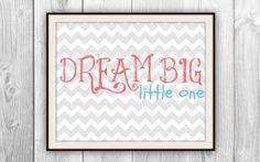 Dream Big Little One Art Print - Chevron Nursery Print - Typography - Coral Blue Gray - Girl's Bedroom