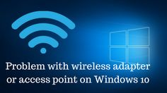 Problem With Wireless Adapter or Access Point on #Windows10  #windows #windowstips #windowstutorial