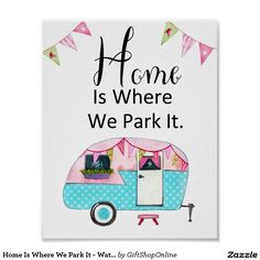 Home Is Where We Park It - Watercolor Pink Camper Poster