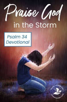 the Storm - Psalm 34 Devotional Why praise God in the storm? Discover how praising God helps you weather the storm in this devotional from Psalm Learn to lift up your praise to God! Worship God, Praise And Worship, Praise The Lords, Bible Prayers, Bible Scriptures, Psalms Verses, Psalms Quotes, Soul Quotes, Prayer Of Praise