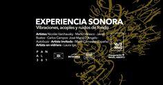 PANAL 361   EXPERIENCIA SONORA  Panal 361 inaugura su ciclo de exposiciones del año con la muestra Experiencia Sonora, vibraciones, acoples y ruidos de fondo.  Jueves 16 de marzo de 2017 a partir de las 19 horas.  Más info: http://ly.cpau.org/2npM8jk