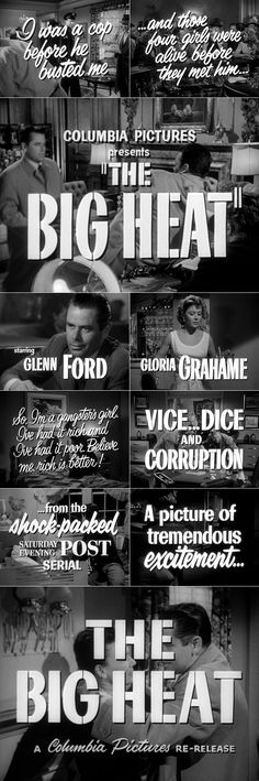 The Big Heat (1953) film noir trailer typography.  Laugh you might but this is a favorite of mine.